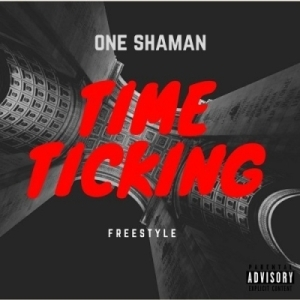 One Shaman - Time Ticking [Freestyle]